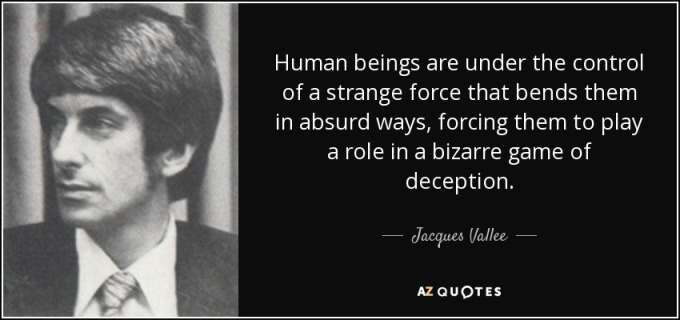 UFOParadigms Vallee Photo quote-human-beings-are-under-the-control-of-a-strange-force-that-bends-them-in-absurd-ways-jacques-vallee-61-48-58