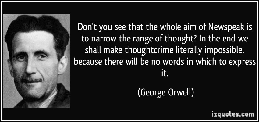 Allen Hynek quote-don-t-you-see-that-the-whole-aim-of-newspeak-is-to-narrow-the-range-of-thought-in-the-end-we-shall-george-orwell-308930