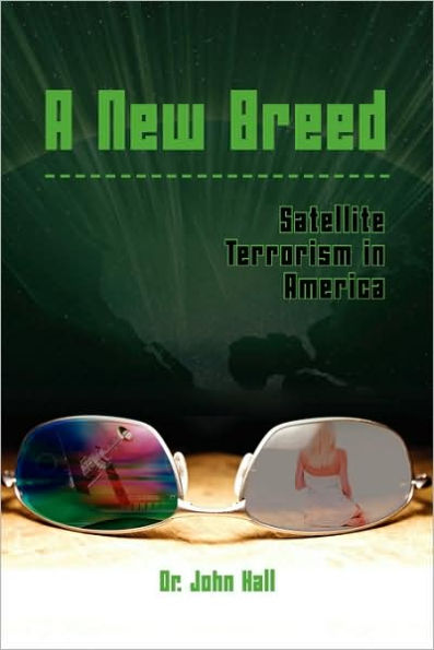 Iamtheeyeinthesky Book Cover ( httpswww.barnesandnoble.comwa-new-breed-satellite-terrorism-john-hall1016514132 ) 9781606939444_p0_v1_s600x595